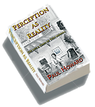 Perception As Reality by Dr. Paul Howard